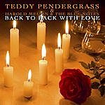 Teddy Pendergrass Back To Back With Love