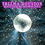 Thelma Houston Don't Leave Me This Way (Live)
