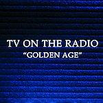 TV On The Radio Golden Age (Single)