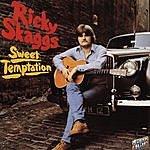 Ricky Skaggs Sweet Temptation