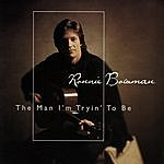 Ronnie Bowman The Man I'm Tryin' To Be