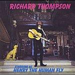 Richard Thompson Henry The Human Fly