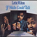 Little Milton If Walls Could Talk