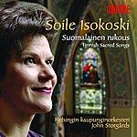 Soile Isokoski Finnish Sacred Songs (Suomalainen Rukous)