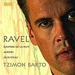 Tzimon Barto Ravel: Gaspard De La Nuit/Miroirs/Jeux D'eau