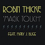 Robin Thicke Magic Touch (Single)(Feat. Mary J. Blige)