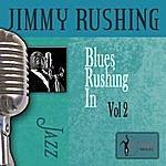 Jimmy Rushing Blues Rushing In, Vol.2