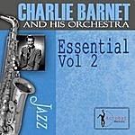 Charlie Barnet & His Orchestra Essential, Vol.2