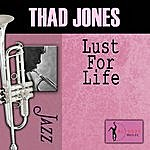 Thad Jones Lust For Life
