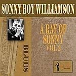 Sonny Boy Williamson A Ray Of Sonny, Vol.2