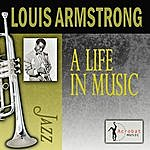 Louis Armstrong A Life In Music