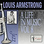 Louis Armstrong A Life In Music, Vol.8