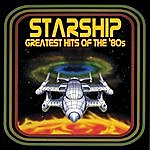 Starship Greatest Hits Of The '80s