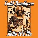 Todd Rundgren Hello It's Me/Bang On The Drum