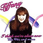 Tiffany I Think We're Alone Now: '80s Hits And More