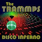 The Trammps Disco Inferno (Single)