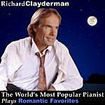 Richard Clayderman The World's Most Popular Pianist Plays Romantic Favorites