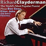 Richard Clayderman The World's Most Popular Pianist Plays Bee Gees, Elton John & Other Favorites
