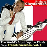 Richard Clayderman The World's Most Popular Pianist Plays French Favorites, Vol.4