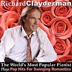 Richard Clayderman The World's Most Popular Pianist Plays Pop Hits For Swinging Romantics