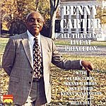 Benny Carter All That Jazz: Live At Princeton