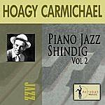 Hoagy Carmichael Piano Jazz Shindig, Vol.2