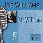 Joe Williams Mr. Williams