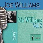 Joe Williams Mr. Williams, Vol.2