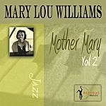 Mary Lou Williams Mother Mary, Vol.2