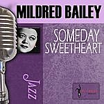 Mildred Bailey Someday Sweetheart