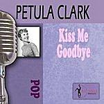 Petula Clark Kiss Me Goodbye