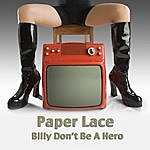 Paper Lace Billy Don't Be A Hero/The Night Chicago Died