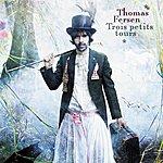 Thomas Fersen Trois Petits Tours