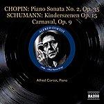 Alfred Cortot Chopin: Piano Sonata No.2, Op.35/Schumann: Kinderszenen, Op.15/Carnaval, Op.9