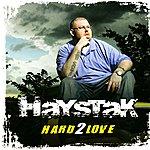 Haystak Hard 2 Love