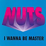 The Nuts I Wanna Be Master (4-Track Maxi-Single)