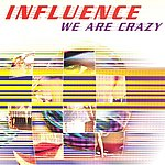 Influence We Are Crazy (6-Track Maxi-Single)