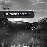 Fang Just Think About It (5-Track Maxi-Single)