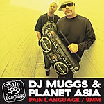 DJ Muggs Pain Language/9mm