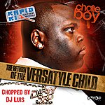 Chalie Boy The Return Of The Versatyle Child: Chopped By DJ Luis