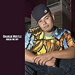 Charlie Hustle Break Me Off (Single)