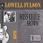 Lowell Fulson Miss Lillie Brown