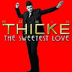 Robin Thicke The Sweetest Love (Single)