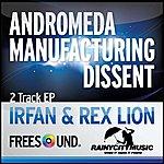 Irfan Manufacturing Dissent/Andromeda (Irfan Freesound Edit)