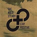 The Hold Steady Stay Positive (Single)