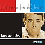 Jacques Brel Champions Of French Chanson