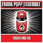 Frank Popp Ensemble Touch And Go