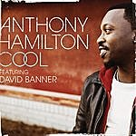Anthony Hamilton Cool (Single)(Featuring David Banner)