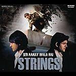 Strings Koi Aane Wala Hai