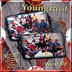 Young Bird Word Up: Oklahoma Pow-Wow Songs Recorded Live in Tempe, Arizona